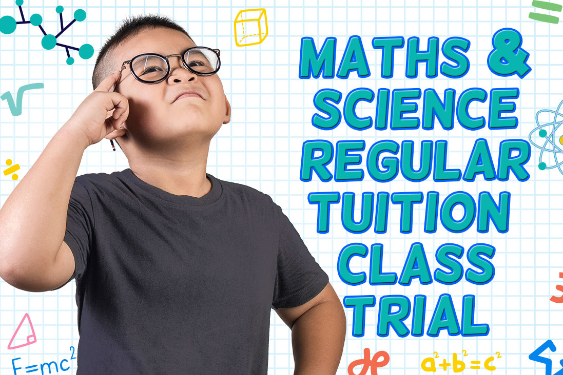 (2021) Maths and Science Regular Tuition Class Trial